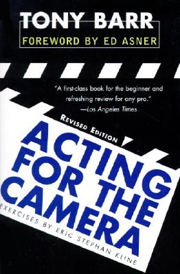 Acting for the Camera By Barr, Tony/ Kline, Eric Stephan